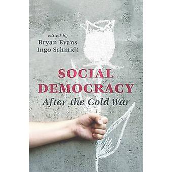 Social Democracy After the Cold War by Bryan Evans - Ingo Schmidt - 9