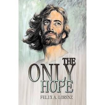 The Only Hope by Lorenz & Felix A.