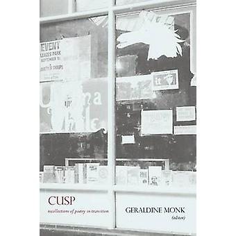 Cusp Recollections of Poetry in Transition by Monk & Geraldine