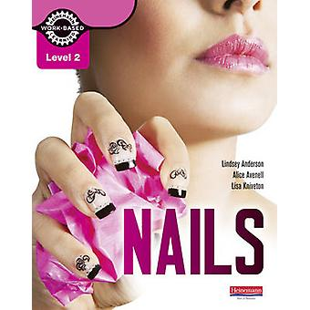 Level 2 Nails student book by Lisa Kniveton & Lindsey Anderson & Alice Avenell