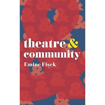 Theatre  Community by Emine Fisek