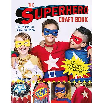 Superhero Craft Book by Laura Minter