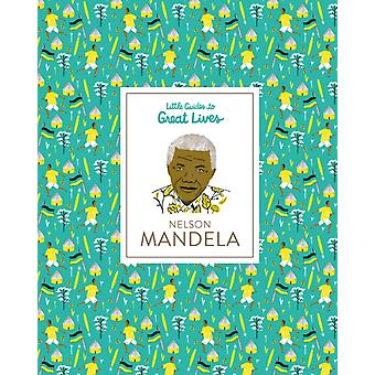 Nelson Mandela Little Guides to Great Lives by Isabel Thomas