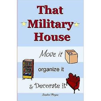 That Military House Move It Organize It  Decorate It by Payne & Sandee