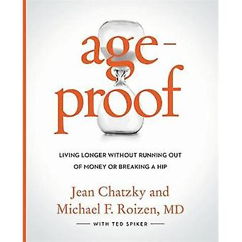 AgeProof by Chatzky & JeanRoizen & Dr Michael F. & MDSpiker & Ted