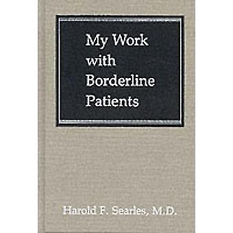 My Work with Borderline Patients by Harold F. Searles