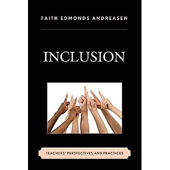 Perspectivas y Prácticas de Maestros de Inclusión por Andreasen & Faith Edmonds