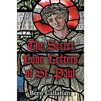 The Secret Love Letters of Saint Paul by Callahan & Bern