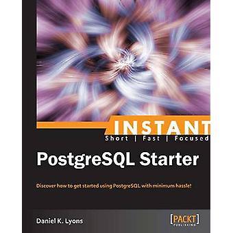 Instant PostgreSQL Starter de K Lyons & Daniel