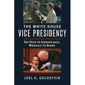 The White House Vice Presidency - The Path to Significance - Mondale t