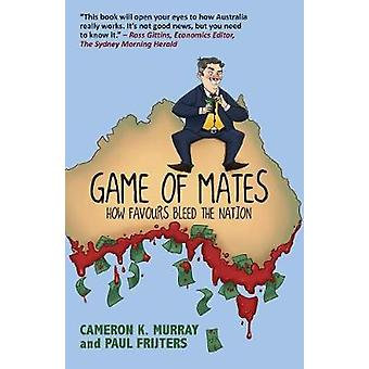 Game Of Mates How favours bleed the nation by Murray & Cameron