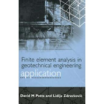 Finite Element Analysis in Geotechnical Engineering Application by Potts & David M.