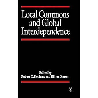 Local Commons and Global Interdependence Heterogeneity and Cooperation in Two Domains by Keohane & Robert O.