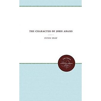 The Character of John Adams by Shaw & Peter