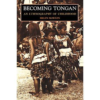 Werden Tongan An Ethnography of Childhood von Morton & Helen