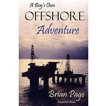A Boys Own Offshore Adventure by Page & Brian