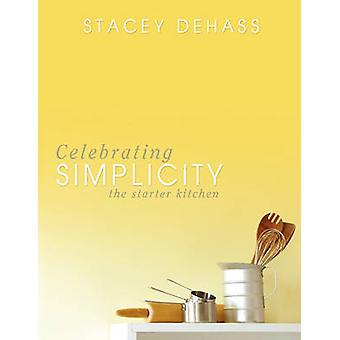 Celebrating Simplicity by Dehass & Stacey