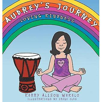 Audreys Journey  Loving Kindness by Wekelo & Kerry Alison