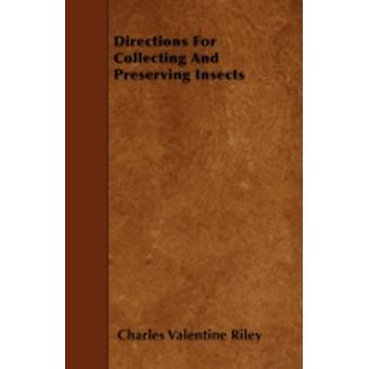 Directions For Collecting and Preserving Insects by Riley & Charles Valentine