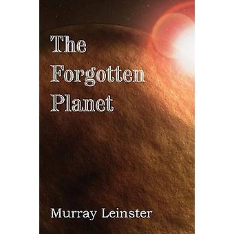 The Forgotten Planet by Leinster & Murray