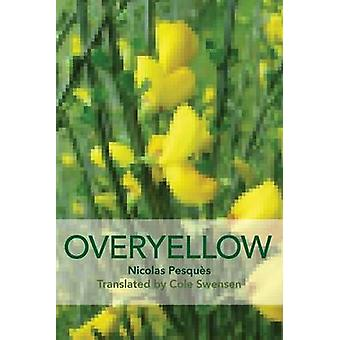 Overyellow The Poem as Installation Art by Pesqus & Nicholas