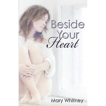 Beside Your Heart by Whitney & Mary