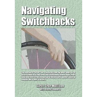 Navigating Switchbacks by Mulligan & Sarah True