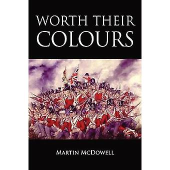 Worth Their Colours by McDowell & Martin