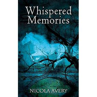 Whispered Memories by Avery & Nicola
