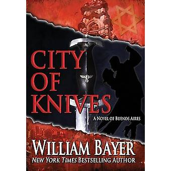 City of Knives by Bayer & William