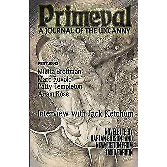 Primeval A Journal of the Uncanny  Issue 1 by Barron & Laird