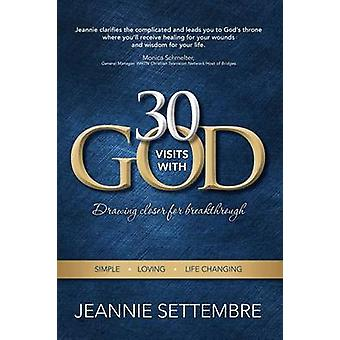 30 Vists with God Drawing Closer for Breakthrough by Settembre & Jeannie