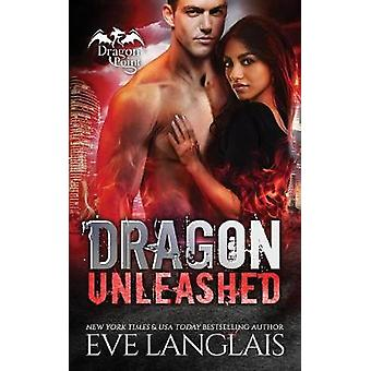 Dragon Unleashed by Langlais & Eve