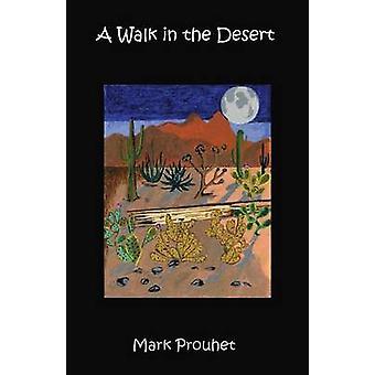 A Walk in the Desert by Prouhet & Mark
