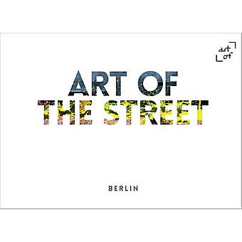 Art of the Street Berlin by Photographs by Andy Cantillon