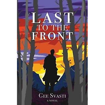 Last to the Front by Gee Svasti
