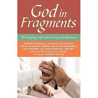 God in Fragments - Worshipping with those living with dementia by Matt