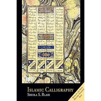 Islamsk kalligrafi av professor Sheila S. Blair - 9780748635405 Book