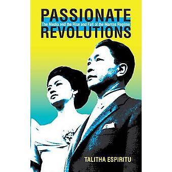 Passionerad revolutioner - Media och uppgång och Fall av Marcos