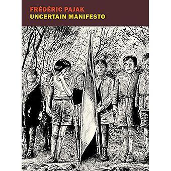 Uncertain Manifesto - Unsure Manifesto I by Donald Nicholson-Smith - 9