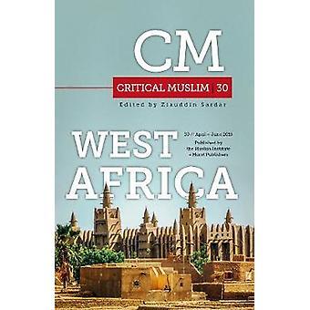 Critical Muslim 30 - West Africa by Ziauddin Sardar - 9781787381506 Bo