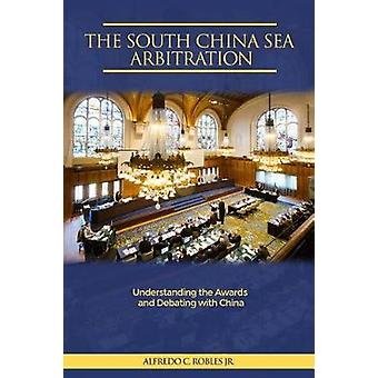 The South China Sea Arbitration - Understanding the Awards and Debatin
