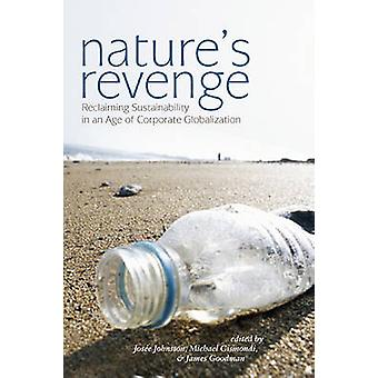 Nature's Revenge - Reclaiming Sustainability in an Age of Corporate Gl