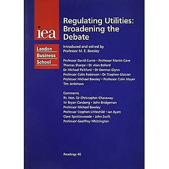 Regulating Utilities : Broadening the Debate