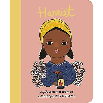 Harriet Tubman - My First Harriet Tubman by Maria Isabel Sanchez Vegar