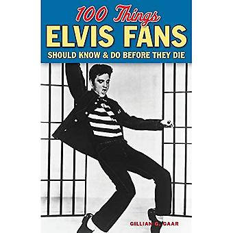 100 THINGS ELVIS FANS SHOULD (100 Things... Fans Should Know & Do Before They Die)