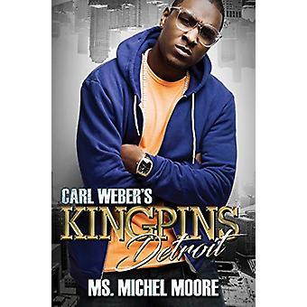 Carl Weber's Kingpins - Detroit - Kingpins by Michel Moore - 9781601629