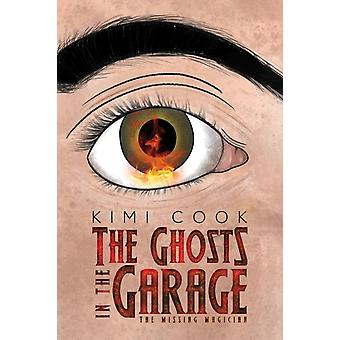 The Ghosts in the Garage by Kimi Cook