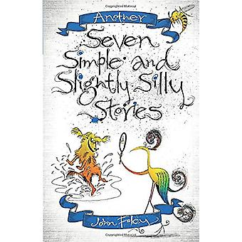 Another Seven Simple and Slightly Silly Stories by John Foley - 97819