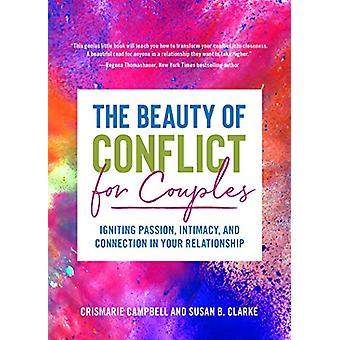 The Beauty of Conflict for Couples - Igniting Passion - Intimacy and C